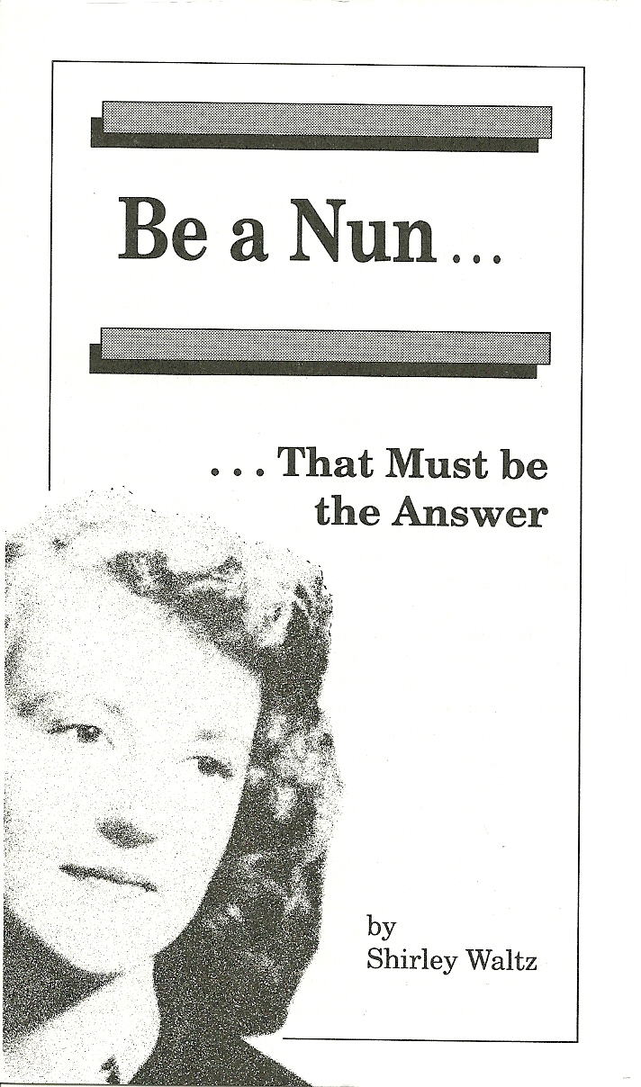 Be A Nun - That Must Be The Answer