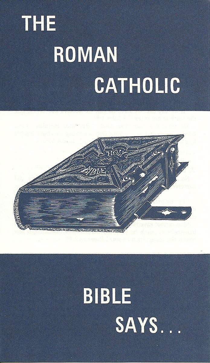 The Roman Catholic Bible Says  -  Former RC Priest– Joseph Zacchello