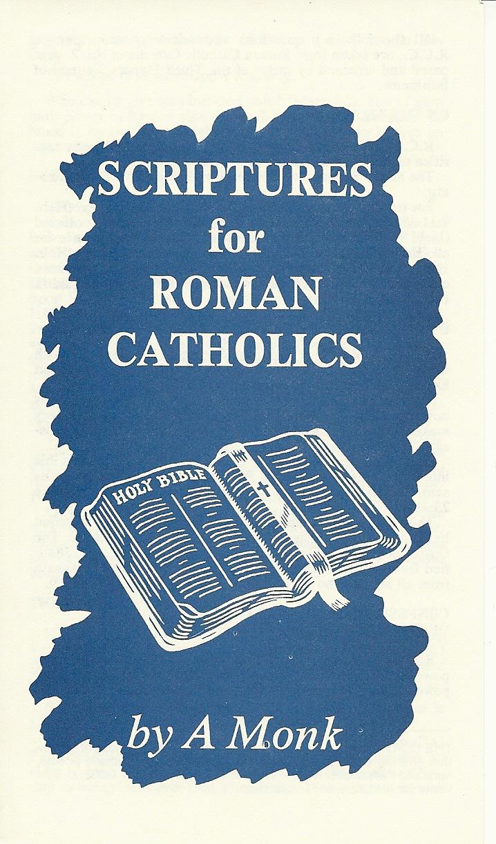 Scriptures For Roman Catholics  - Former RC Monk L. D. Lewen