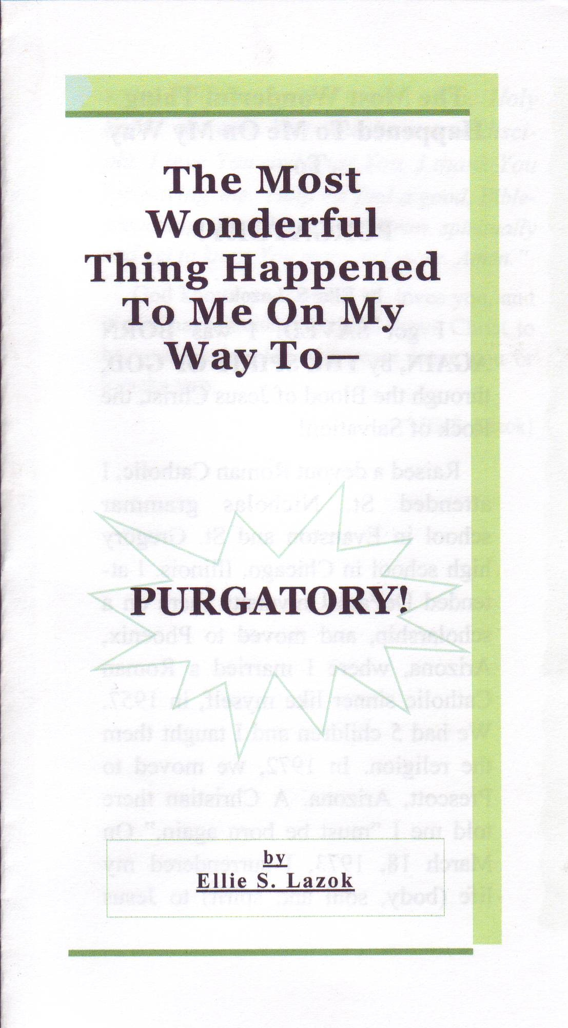 The Most Wonderful Thing Happened To Me On My Way To Purgatory!  Ellie S. Lazok