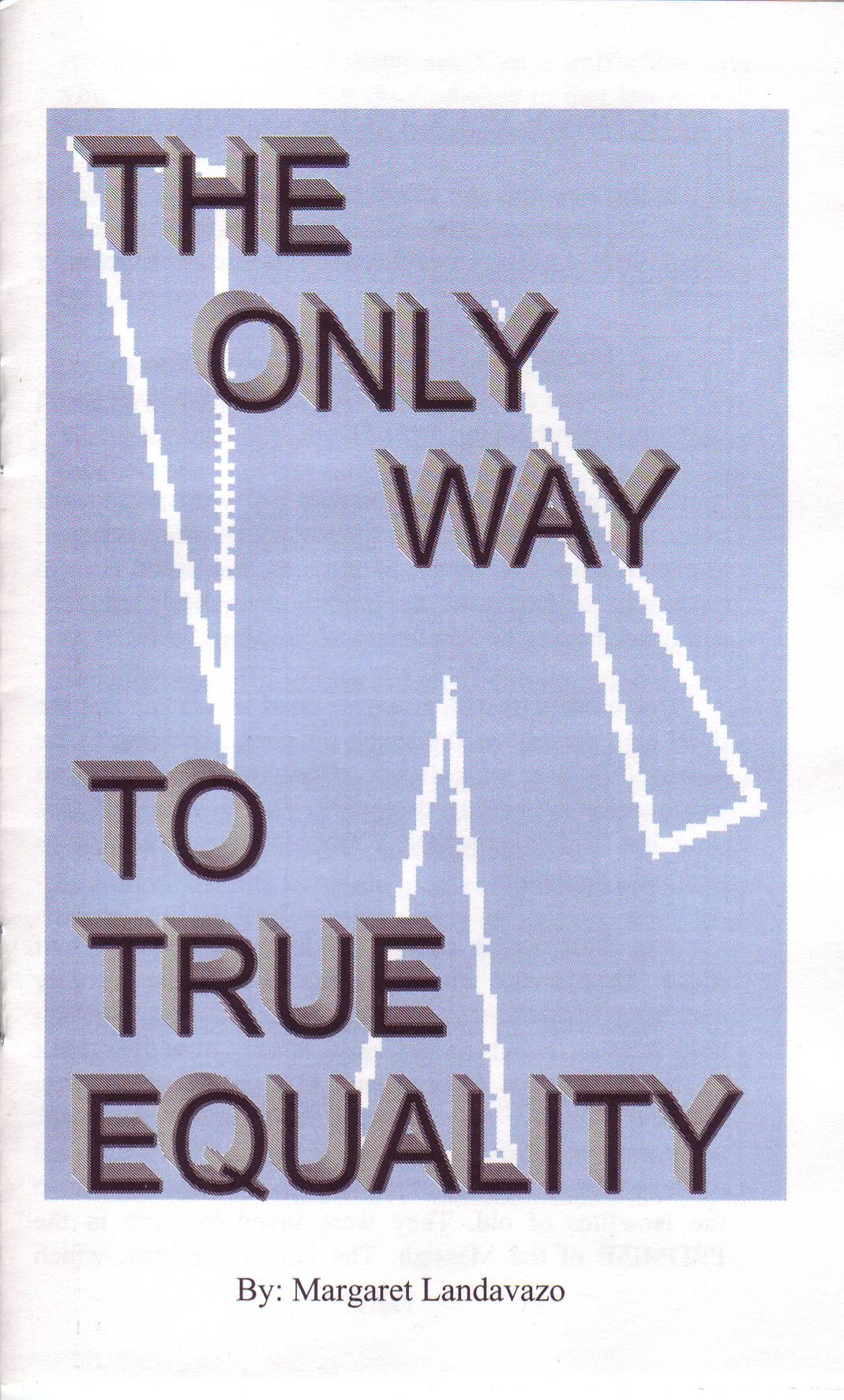 The Only Way to True Equality –Former RC Margaret Landavazo