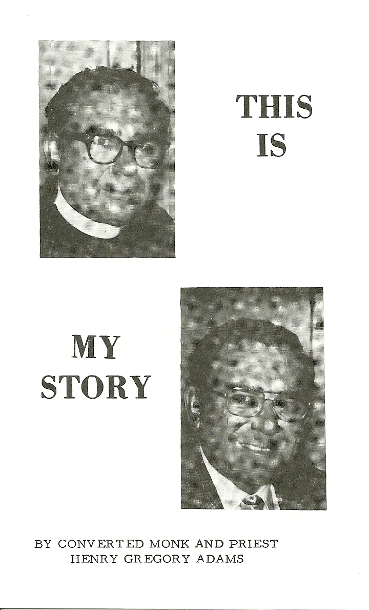 This Is My Story - Former RC Priest - H.G. Adams