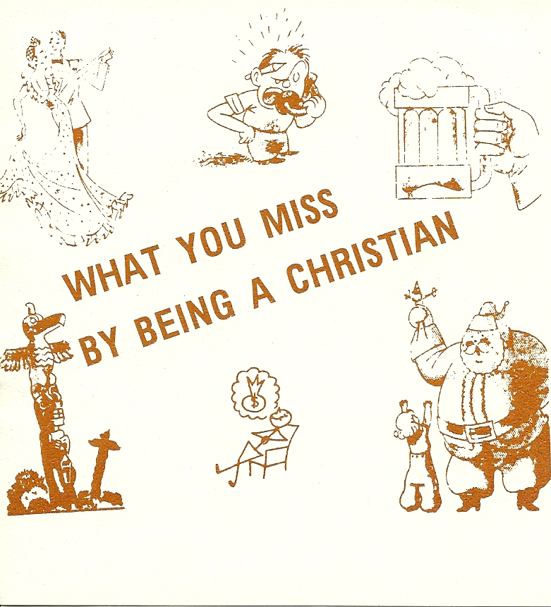 What You Miss By Being A Christian